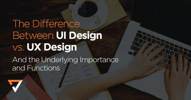 The difference between UI design vs. UX design and the underlying importance and functions