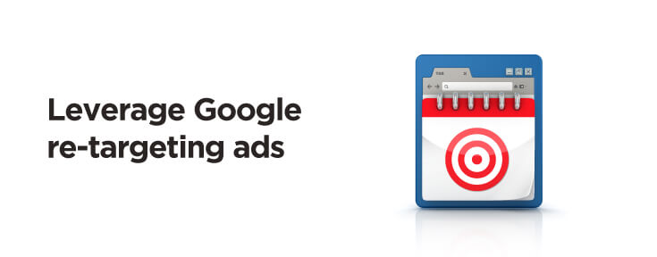 Leverage Google re-targeting ads to promote your website