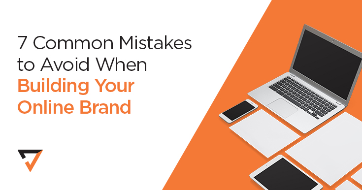 7 Common mistakes to avoid when building your online brand