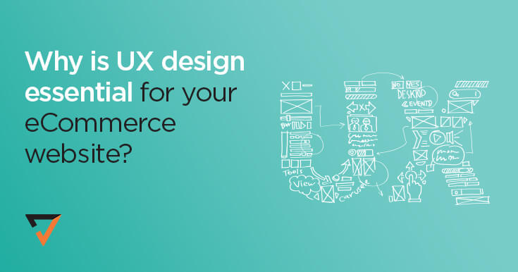 Why is UX design essential for your eCommerce website