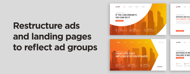 Restructure ads and landing pages to reflect ad groups