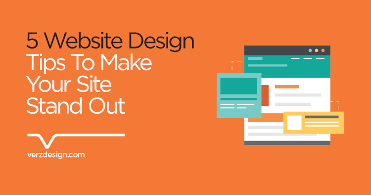 5 Website design tips to make your site stand out - Verz Design